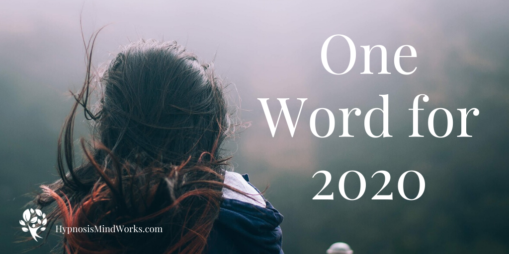 One Word for 2020 on HypnosisMindWorks.com